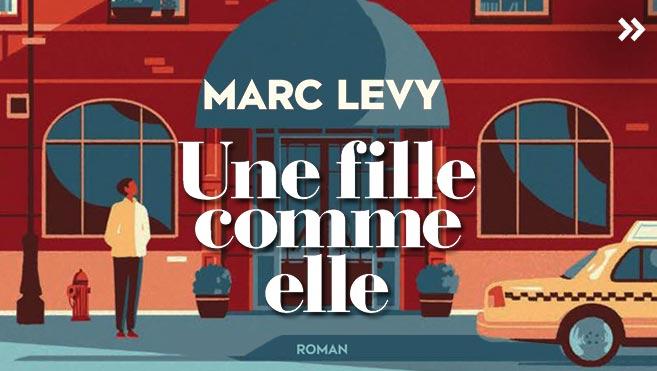 Marc Levy – Une fille comme elle (2018) Une-fille-comme-elle-marc-levy.jpg?ext=